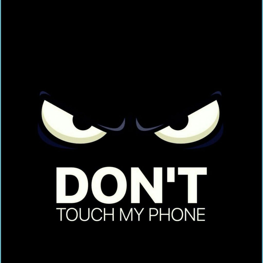 don t touch my phone wallpapers top free don t touch my phone dont touch my phone wallpaper 1024x1024