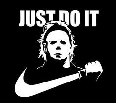 Details about JUST DO IT Michael Myers Halloween shirt Horror scary movie Mike slasher
