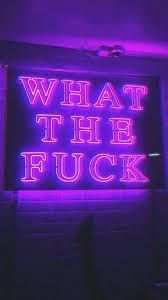What The Fuck Neon Sign Purple Aesthetic Room Collage Wallpaper